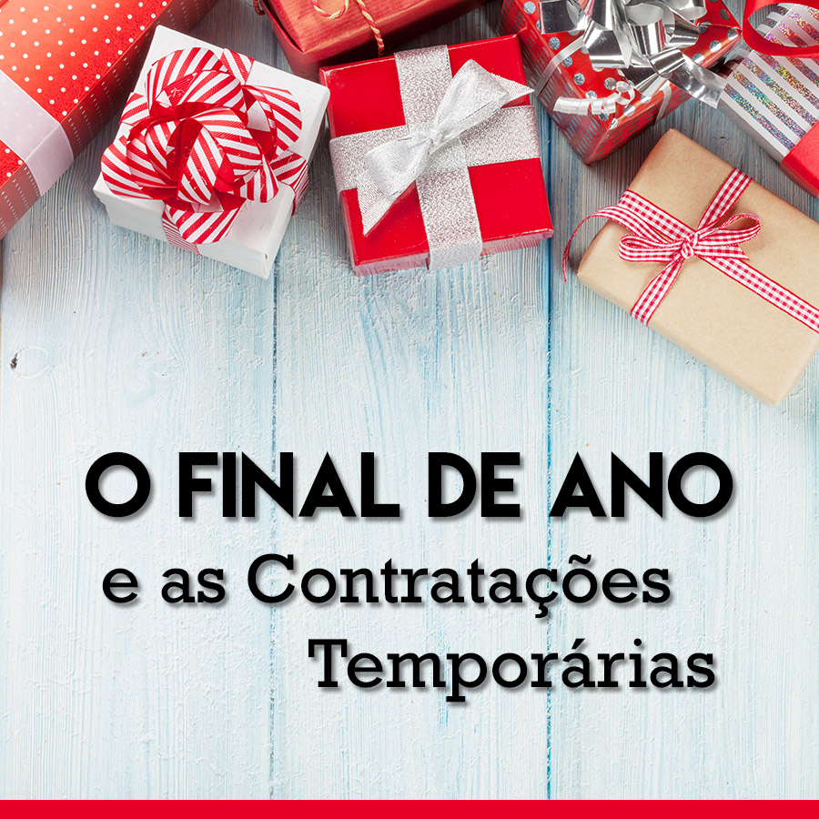 O Final do Ano e as Contratações Temporárias