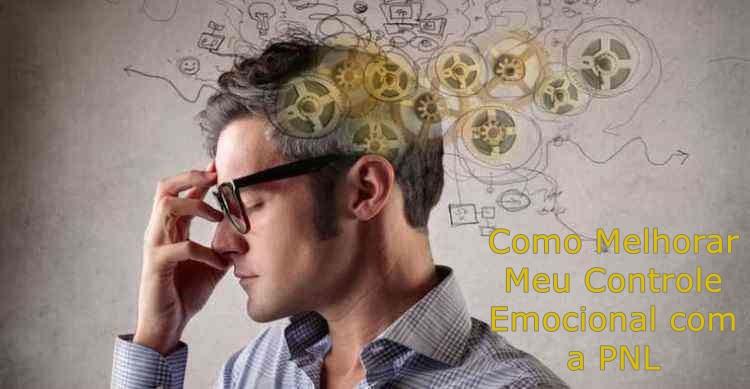 Como Melhorar Meu Controle Emocional Com a PNL