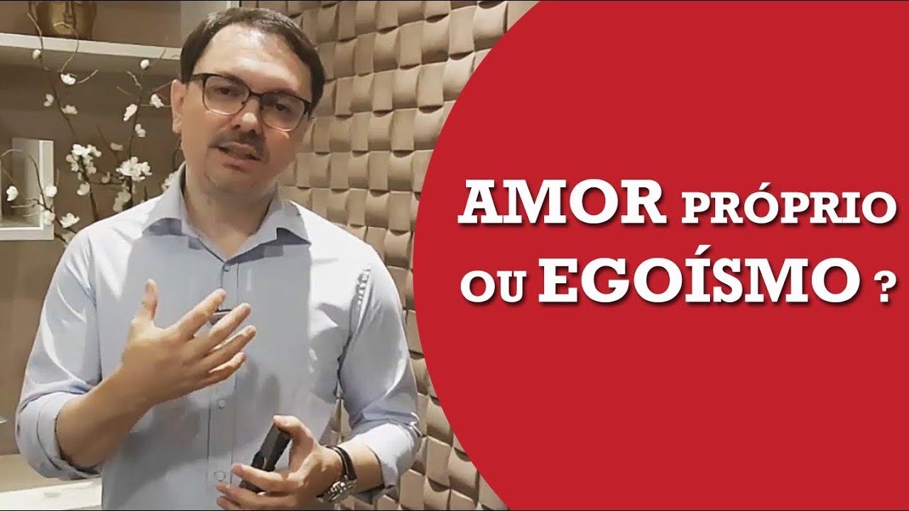 Diferença Entre Amor Próprio e Egoísmo