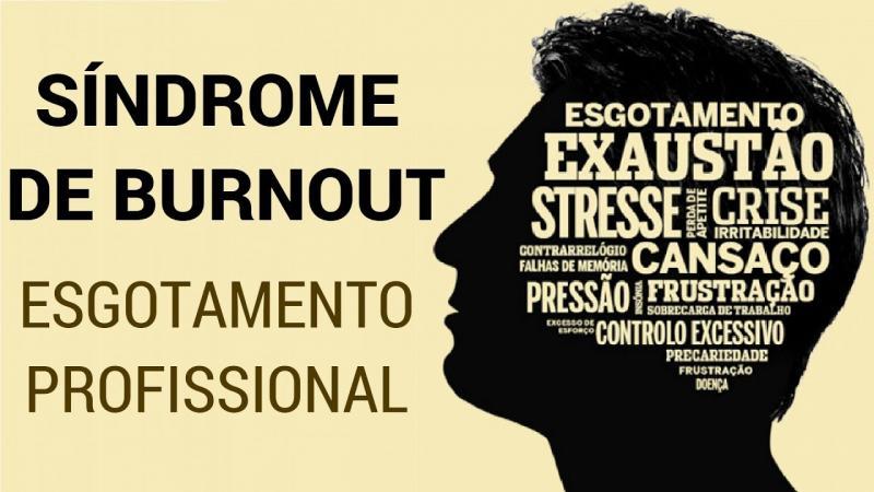 Síndrome de Burnout ou Síndrome do Esgotamento Profissional o que é?